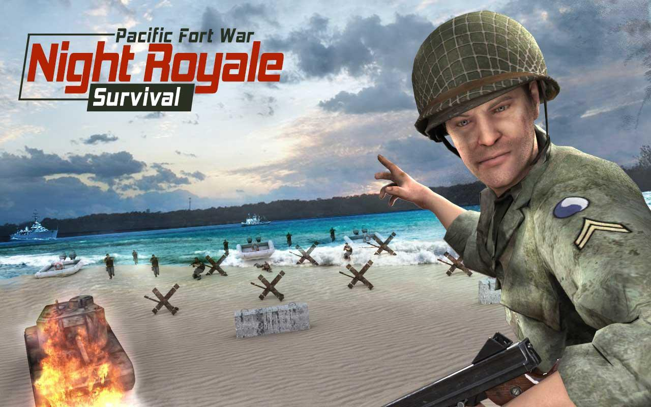 pacific fort war night royale survival 1