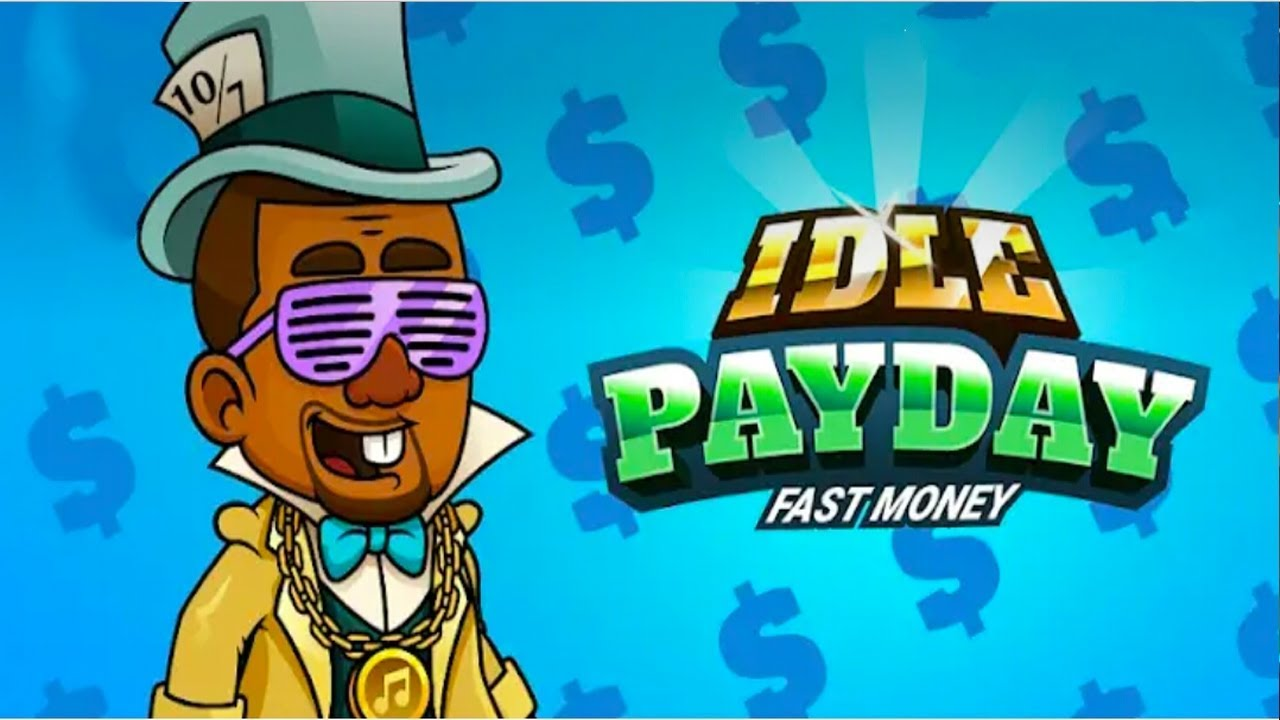 idle payday fast money